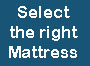 Select the right Mattress